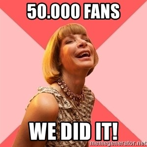 Amused Anna Wintour - 50.000 Fans We did it!
