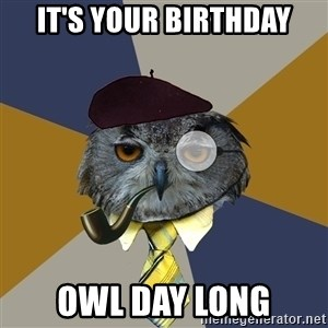Art Professor Owl - It's your birthday owl day long