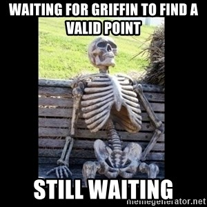 Still Waiting - Waiting for Griffin To Find a Valid Point Still Waiting