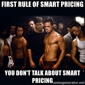 Fight Club Rules - first rule of smart pricing you don't talk about smart pricing