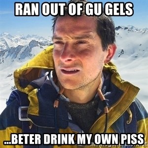 Kai mountain climber - RAN OUT OF GU GELS ...BETER DRINK MY OWN PISS
