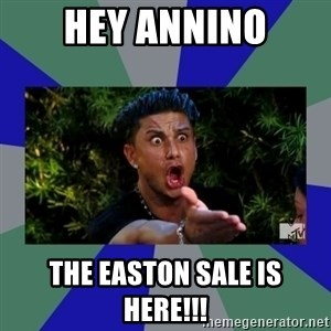 jersey shore - Hey Annino The Easton sale is here!!!
