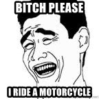 Yao Ming Meme - Bitch Please  I Ride a motorcycle