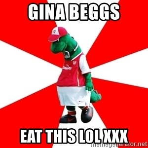 Arsenal Dinosaur - gina beggs eat this lol xxx