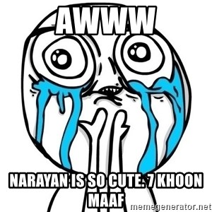 CuteGuy - AWWW Narayan is so cute. 7 khoon maaf