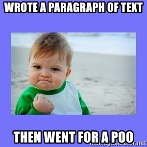 Baby fist - Wrote a paragraph of text then went for a poo