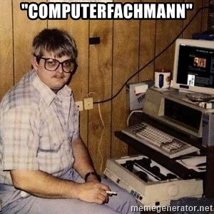 "Nerd - ""Computerfachmann"""