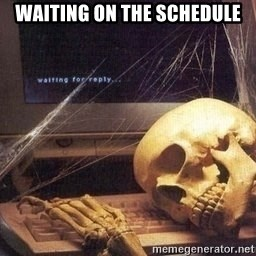 Waiting Skeleton 95 - Waiting on the schedule