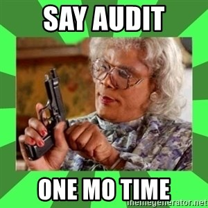 Madea - Say Audit One Mo Time