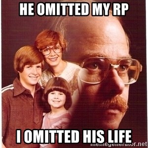 Family Man - He omitted my rp I omitted his life