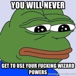 Sad Frog Color - You will never Get to use your fucking wizard powers