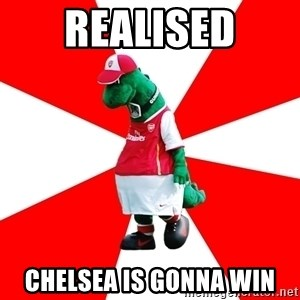 Arsenal Dinosaur - Realised Chelsea is gonna win