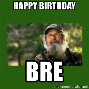 Si Robertson - Happy birthday Bre