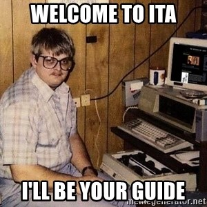Nerd - welcome to ITA i'll be your guide