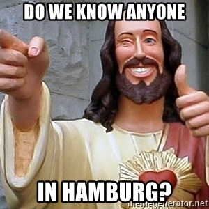 Hippie Jesus - do we know anyone in hamburg?
