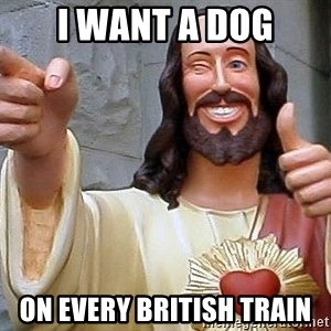 Hippie Jesus - i want a dog on every british train