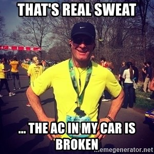 MikeRossiCheat - that's real sweat ... the AC in my car is broken