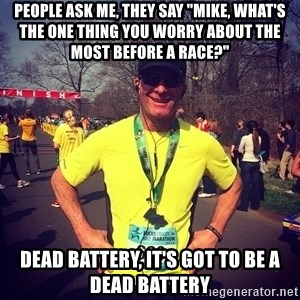 """MikeRossiCheat - people ask me, they say """"mike, what's the one thing you worry about the most before a race?"""" dead battery, it's got to be a dead battery"""