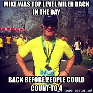 MikeRossiCheat - mike was top level miler back in the day back before people could count to 4