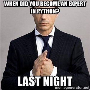 Robert Downey Jr. - when did you become an expert in python? last night