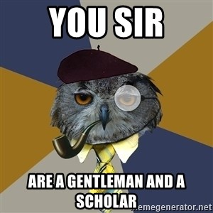 Art Professor Owl - You sir Are a gentleman and a scholar