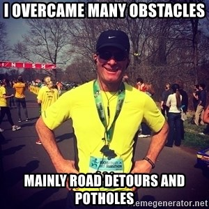 MikeRossiCheat - I overcame many obstacles  Mainly road detours and potholes