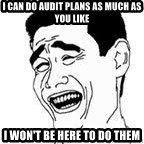 Yao Ming Meme - I can do audit plans as much as you like I won't be here to do them