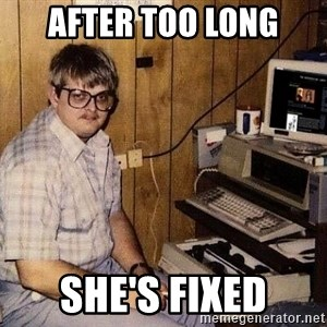 Nerd - After too long She's fixed