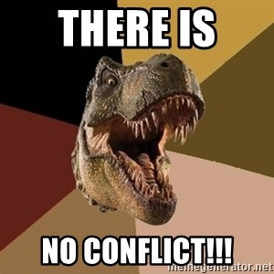 Raging T-rex - There is  no conflict!!!