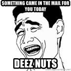 Yao Ming Meme - something came in the mail for you today DEEZ nuts