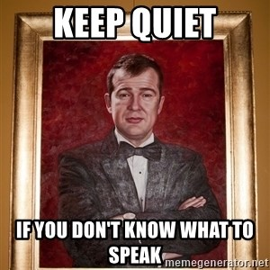 Douchey Dom - keep quiet If you don't know what to speak