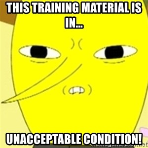 LEMONGRAB - This Training Material is in... UNACCEPTABLE CONDITION!