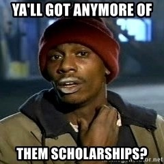 Chappelle crackhead - Ya'll Got Anymore Of  Them Scholarships?