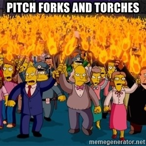 simpsons anger mob - Pitch forks and torches