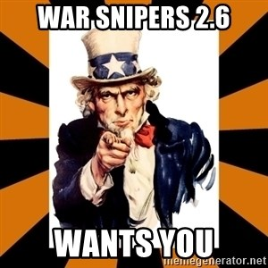Uncle sam wants you! - War snipers 2.6 Wants you