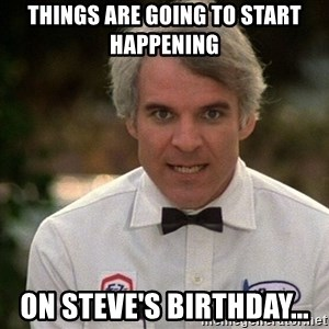 Steve Martin The Jerk - Things are going to start happening On Steve's birthday...