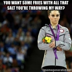 unimpressed McKayla Maroney 2 - you want some fries with all that salt you're throwing my way?