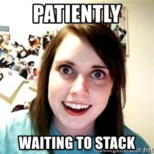 Overprotective Girlfriend - Patiently Waiting to stack