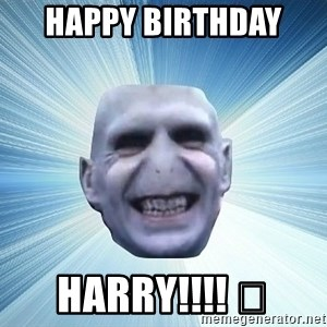 vold - Happy birthday  Harry!!!! 😈