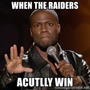 Kevin Hart - WHEN THE RAIDERS ACUTLLY WIN