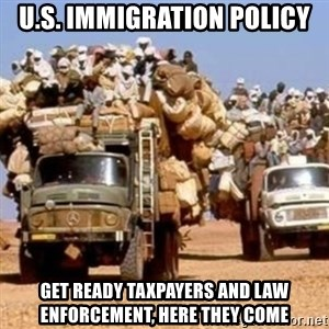 BandWagon - u.s. immigration policy get ready taxpayers and law enforcement, here they come