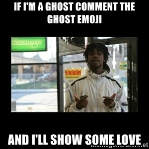 Chief Keef - if I'm a ghost comment the ghost emoji and I'll show some love