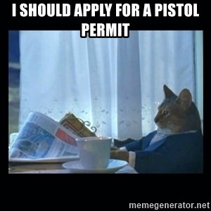 1% cat - I should apply for a pistol permit
