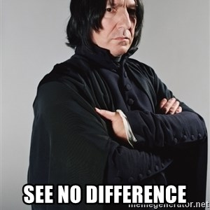 Snape -  See no difference