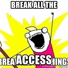 Break All The Things - BREAK ALL THE ACCESS