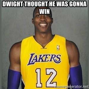 Dwight Howard Lakers - Dwight thought he was gonna win