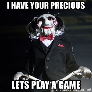 Jigsaw - I have your precious lets play a game