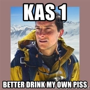 Bear Grylls Piss - Kas 1 Better drink my own piss