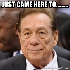 Donald Sterling - just came here to.........