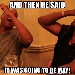 kanye west jay z laughing - And then he said It was going to be May!